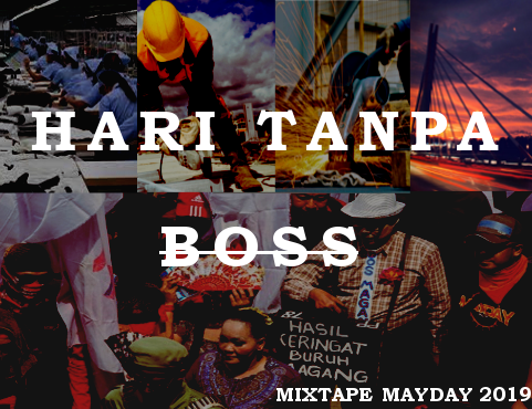MIXTAPE HARI TANPA BOSS, MAYDAY 2019