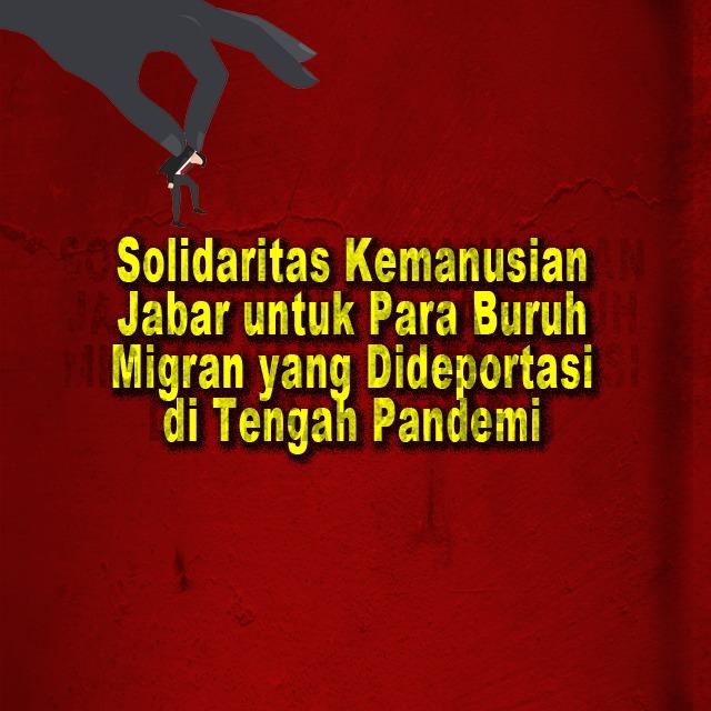 Solidaritas Kemanusiaan Jawa Barat untuk Para Buruh Migran yang Dideportasi di Tengah Pandemi