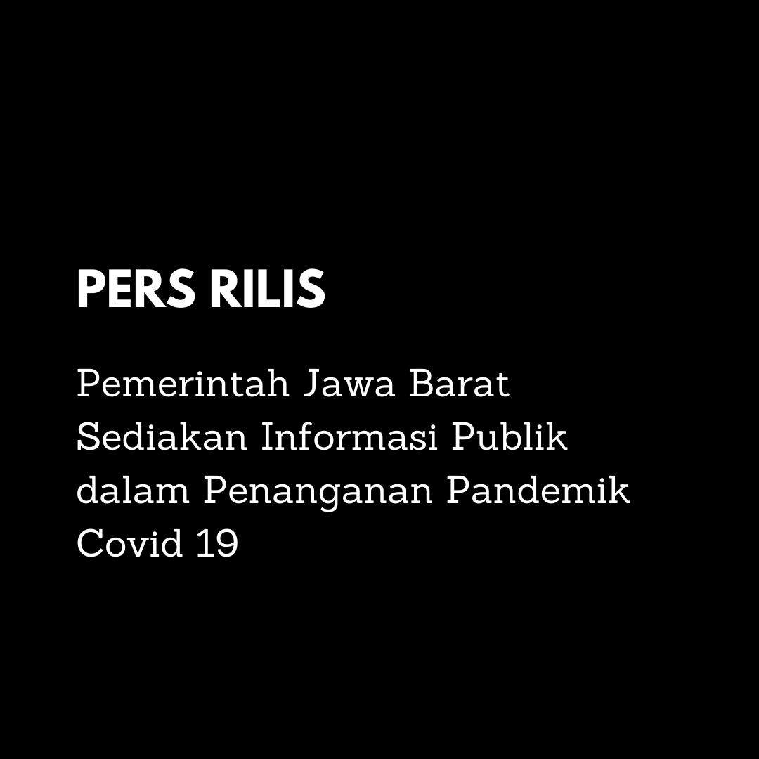 Pemerintah Jawa Barat Sediakan Informasi Publik dalam Penanganan Pandemik Covid 19